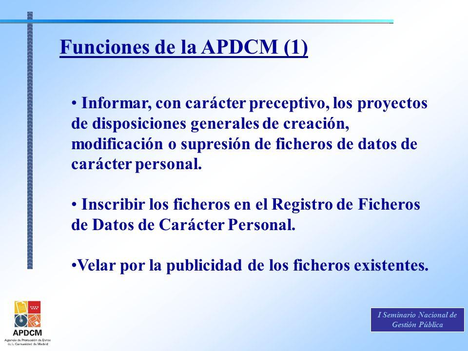 I Seminario Nacional de Gestión Pública Informar, con carácter preceptivo, los proyectos de disposiciones generales de creación, modificación o supres