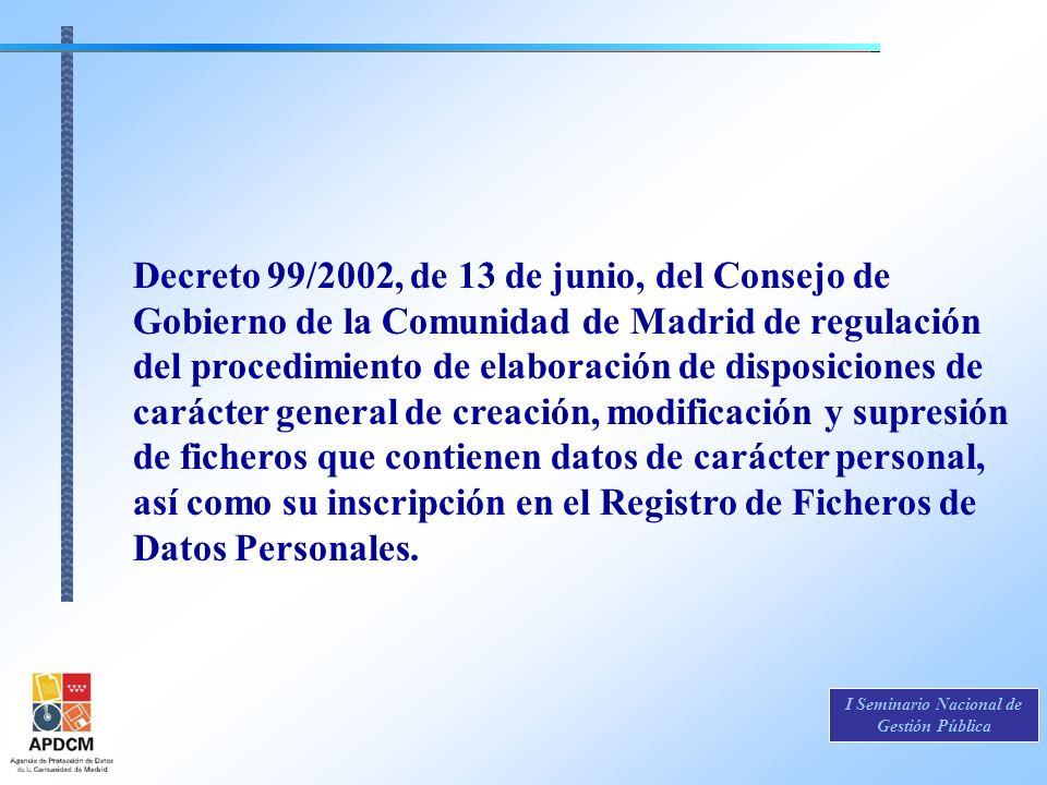I Seminario Nacional de Gestión Pública Decreto 99/2002, de 13 de junio, del Consejo de Gobierno de la Comunidad de Madrid de regulación del procedimi