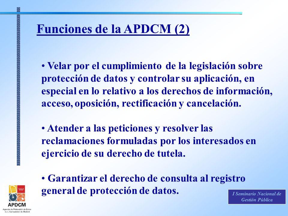 Velar por el cumplimiento de la legislación sobre protección de datos y controlar su aplicación, en especial en lo relativo a los derechos de informac
