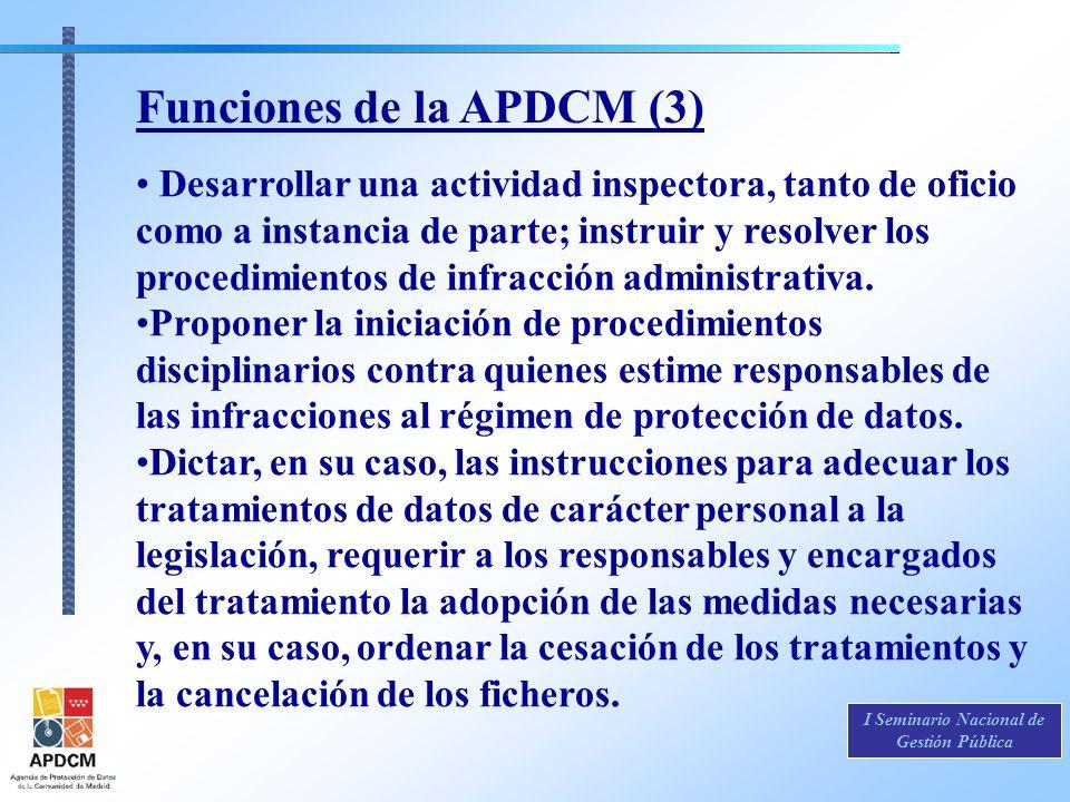 I Seminario Nacional de Gestión Pública Funciones de la APDCM (3) Desarrollar una actividad inspectora, tanto de oficio como a instancia de parte; ins