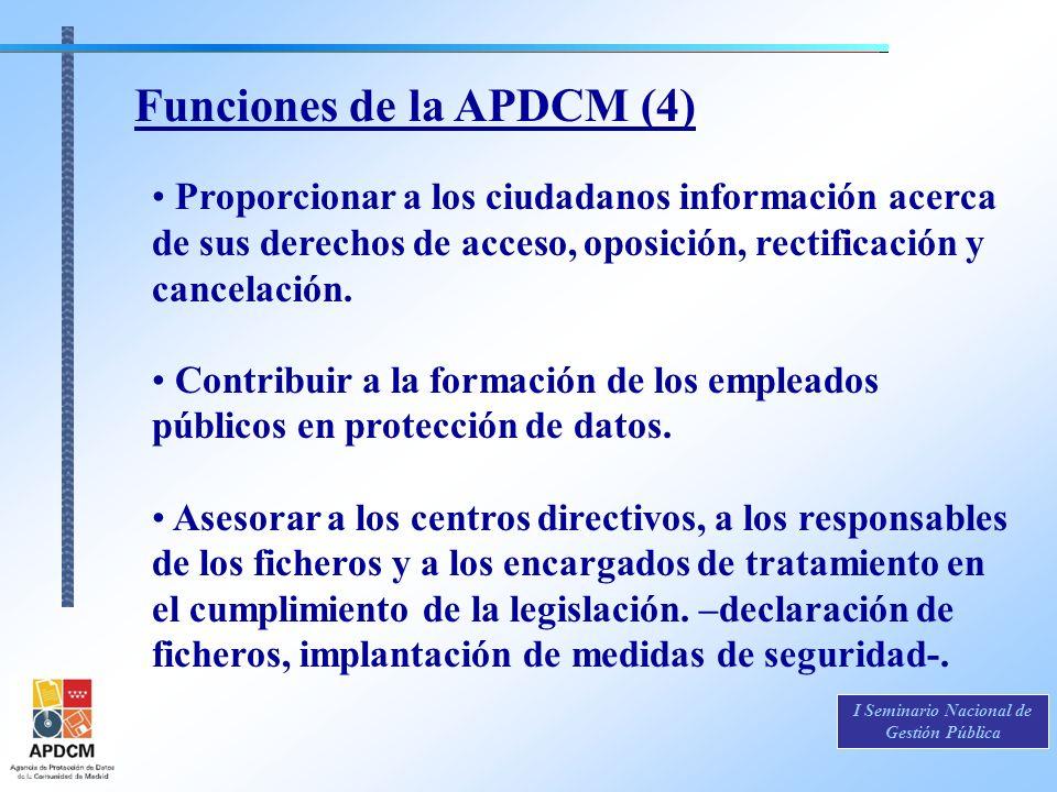 I Seminario Nacional de Gestión Pública Proporcionar a los ciudadanos información acerca de sus derechos de acceso, oposición, rectificación y cancela