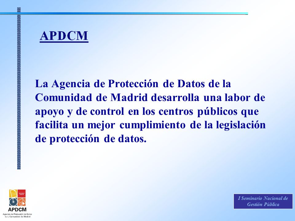 La Agencia de Protección de Datos de la Comunidad de Madrid desarrolla una labor de apoyo y de control en los centros públicos que facilita un mejor c