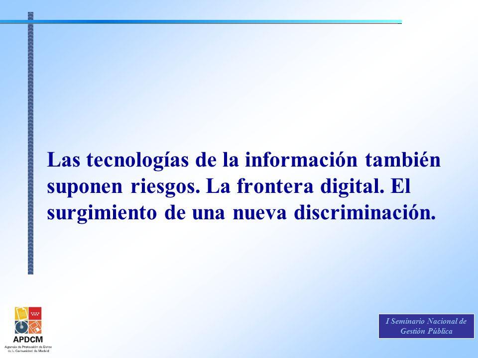 I Seminario Nacional de Gestión Pública Preocupación: las tecnologías de la información pueden entrar en conflicto con el derecho a la intimidad.