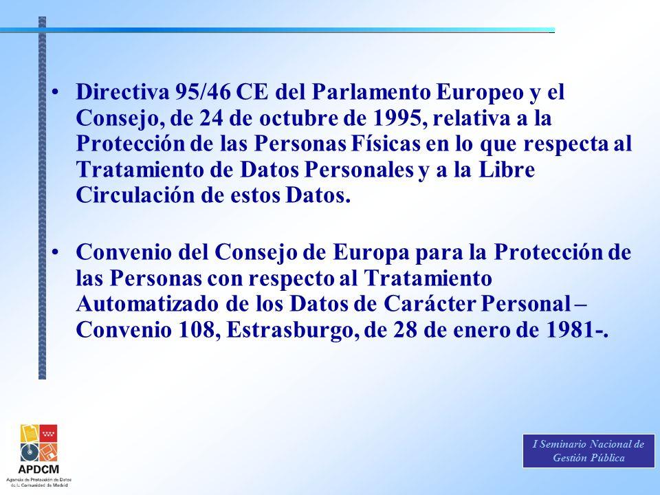 I Seminario Nacional de Gestión Pública Directiva 95/46 CE del Parlamento Europeo y el Consejo, de 24 de octubre de 1995, relativa a la Protección de