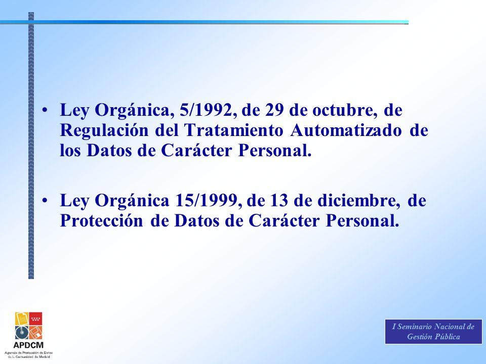 I Seminario Nacional de Gestión Pública Ley Orgánica, 5/1992, de 29 de octubre, de Regulación del Tratamiento Automatizado de los Datos de Carácter Pe