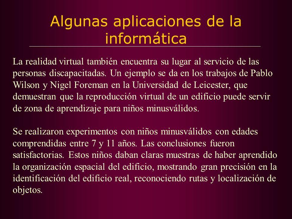 Algunas aplicaciones de la informática D) Tiflotecnología Esta palabra proviene del griego, tiflo, ciego.