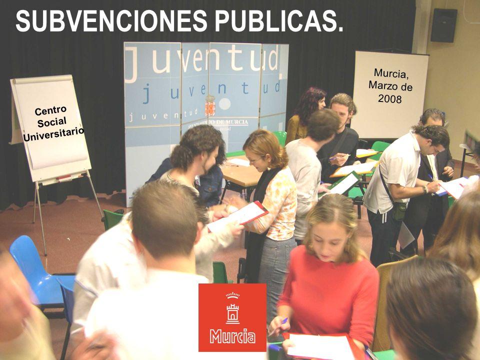 2 SUBVENCIONES PUBLICAS. Murcia, Marzo de 2008 Centro Social Universitario