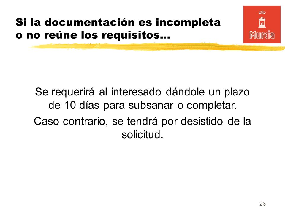 23 Si la documentación es incompleta o no reúne los requisitos...