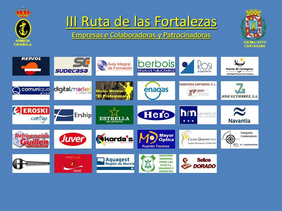ARMADA ESPAÑOLA EXCMO. AYTO CARTAGENA III Ruta de las Fortalezas Empresas e Colaboradoras y Patrocinadoras