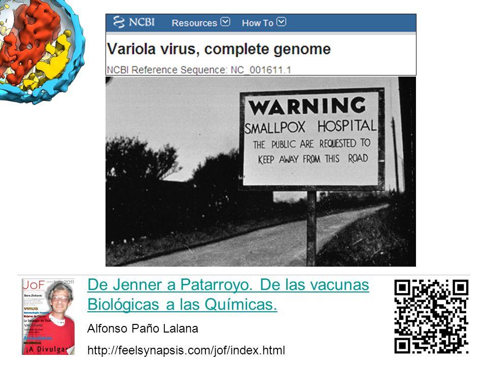 De Jenner a Patarroyo. De las vacunas Biológicas a las Químicas. Alfonso Paño Lalana http://feelsynapsis.com/jof/index.html