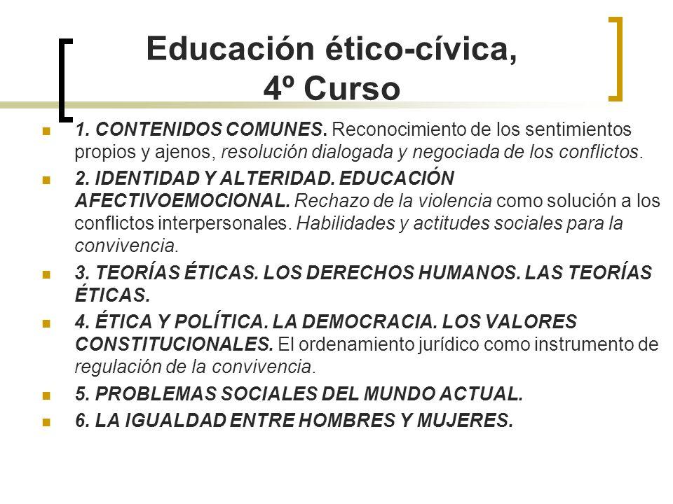 Educación ético-cívica, 4º Curso 1. CONTENIDOS COMUNES. Reconocimiento de los sentimientos propios y ajenos, resolución dialogada y negociada de los c