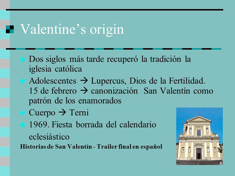 Valentines origin Dos siglos más tarde recuperó la tradición la iglesia católica Adolescentes Lupercus, Dios de la Fertilidad. 15 de febrero canonizac