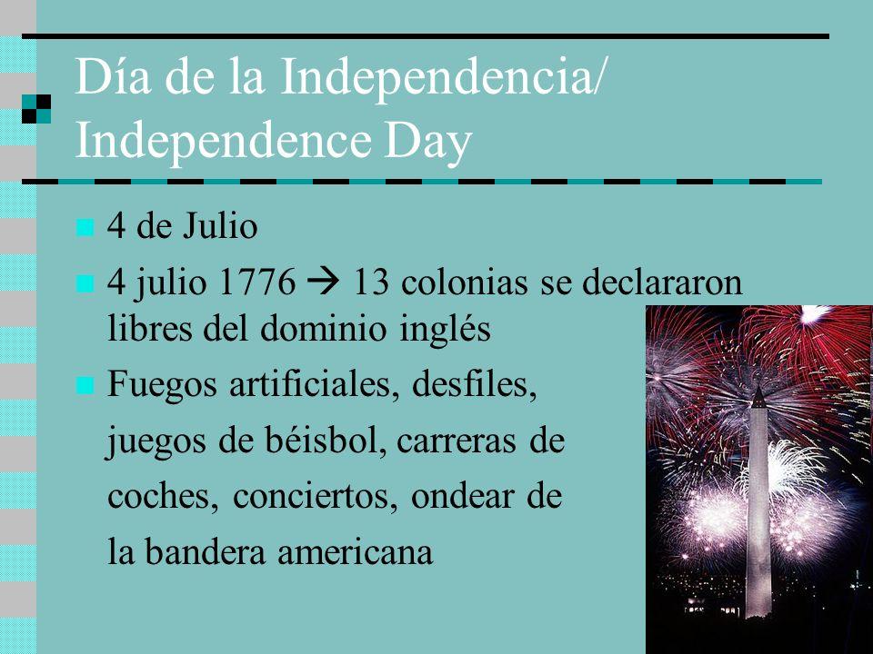 Día de la Independencia/ Independence Day 4 de Julio 4 julio 1776 13 colonias se declararon libres del dominio inglés Fuegos artificiales, desfiles, j