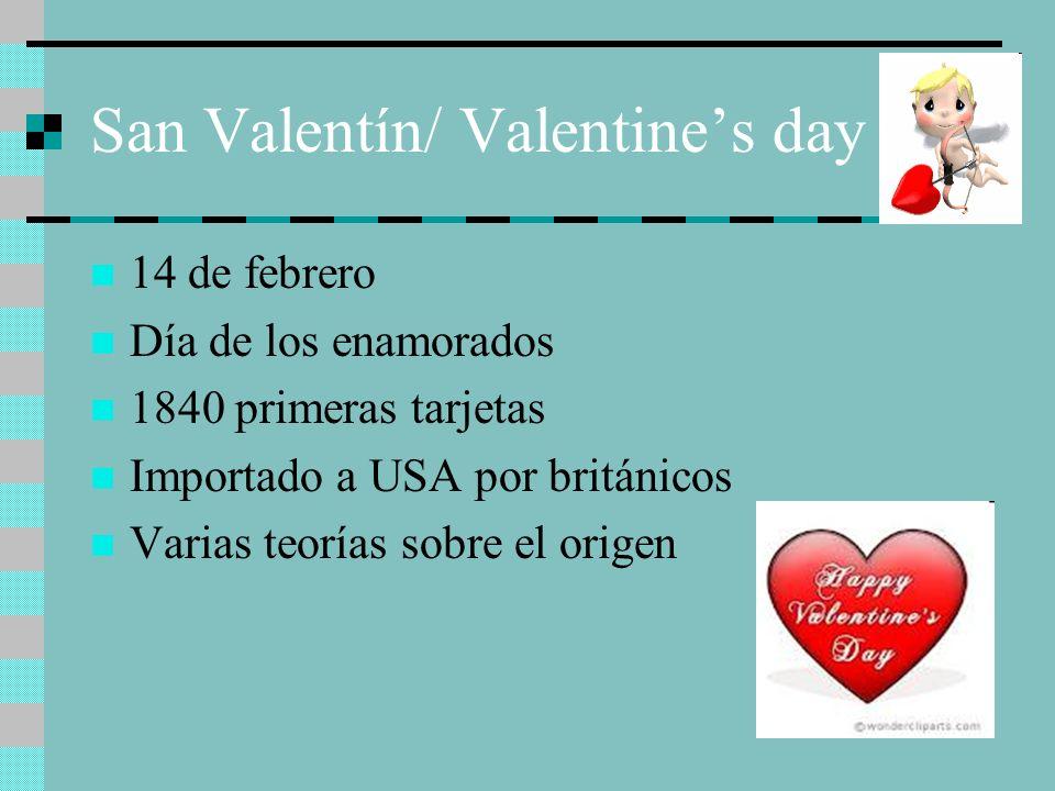 San Valentín/ Valentines day 14 de febrero Día de los enamorados 1840 primeras tarjetas Importado a USA por británicos Varias teorías sobre el origen