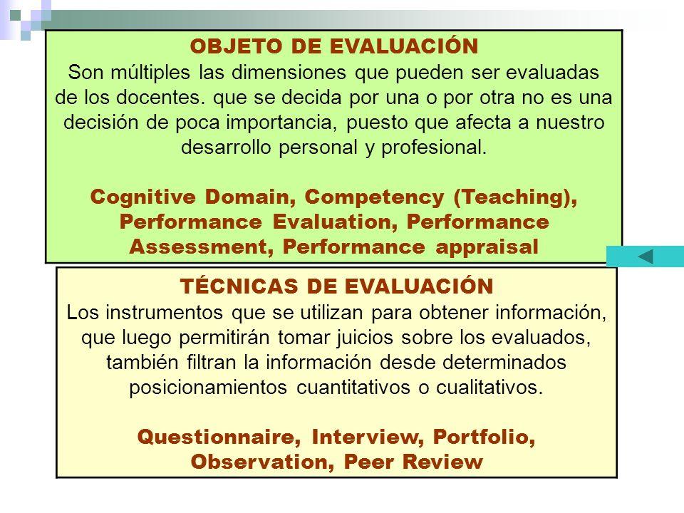 OBJETO DE EVALUACIÓN Son múltiples las dimensiones que pueden ser evaluadas de los docentes.