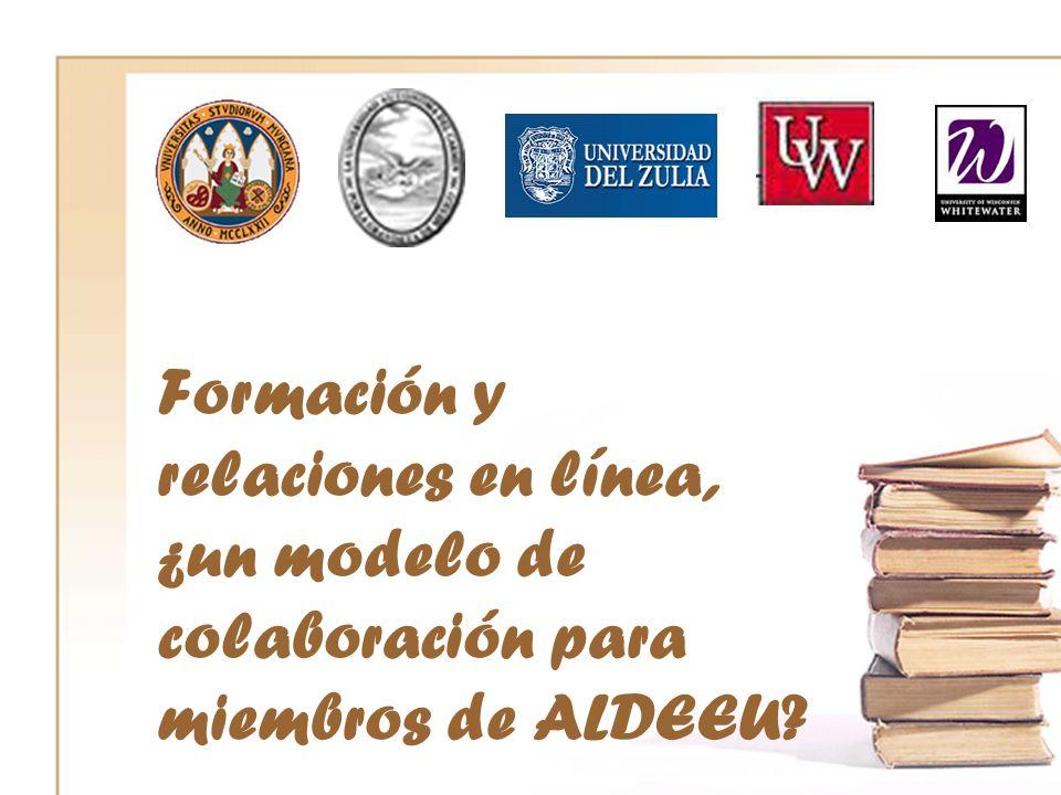 Formación y relaciones en línea, ¿un modelo de colaboración para miembros de ALDEEU