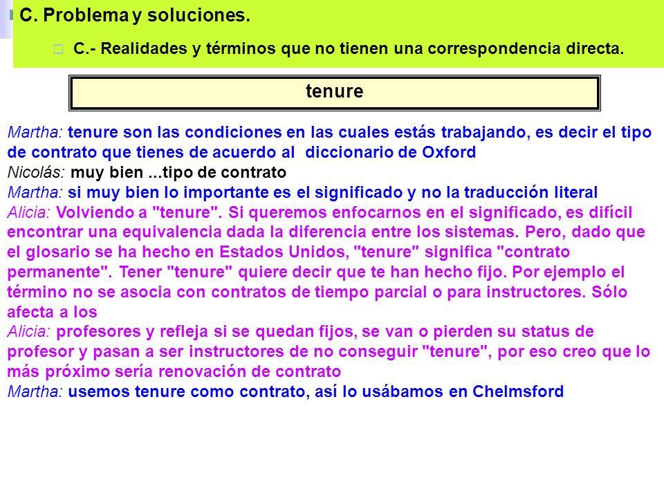 C. Problema y soluciones. C.- Realidades y términos que no tienen una correspondencia directa.