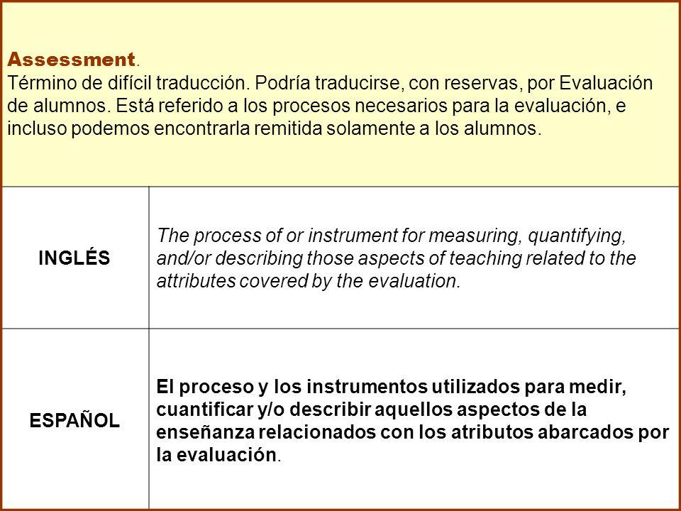 Assessment. Término de difícil traducción.