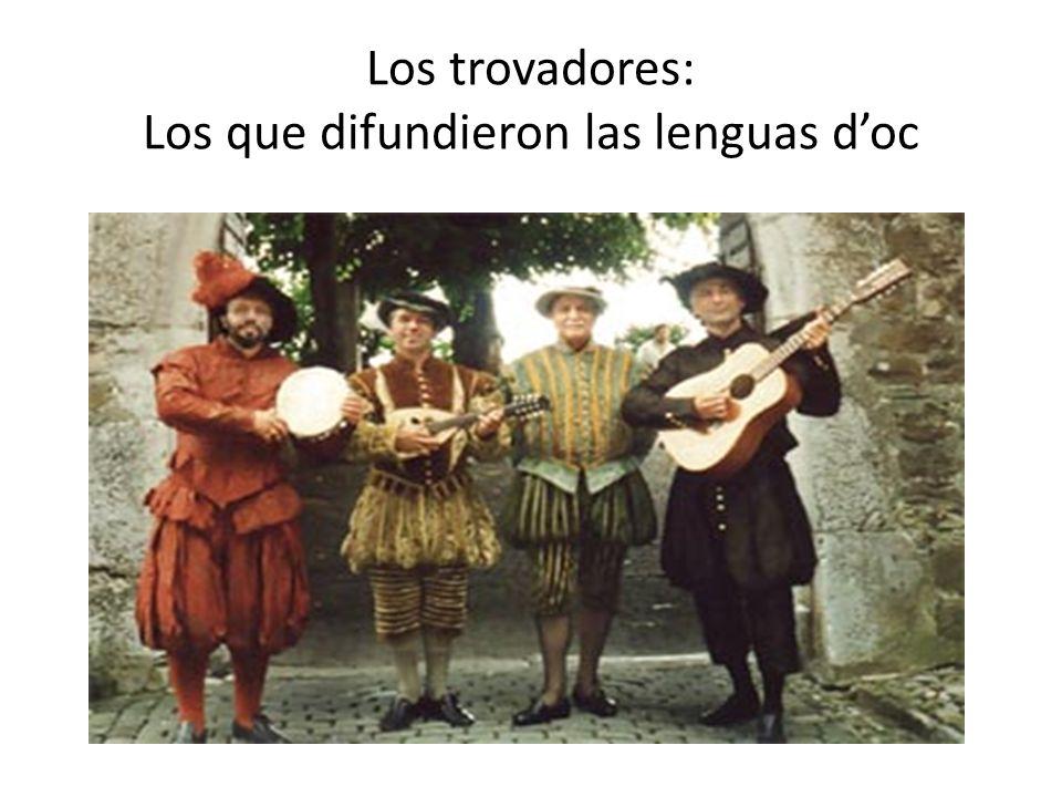 Los trovadores: Los que difundieron las lenguas doc