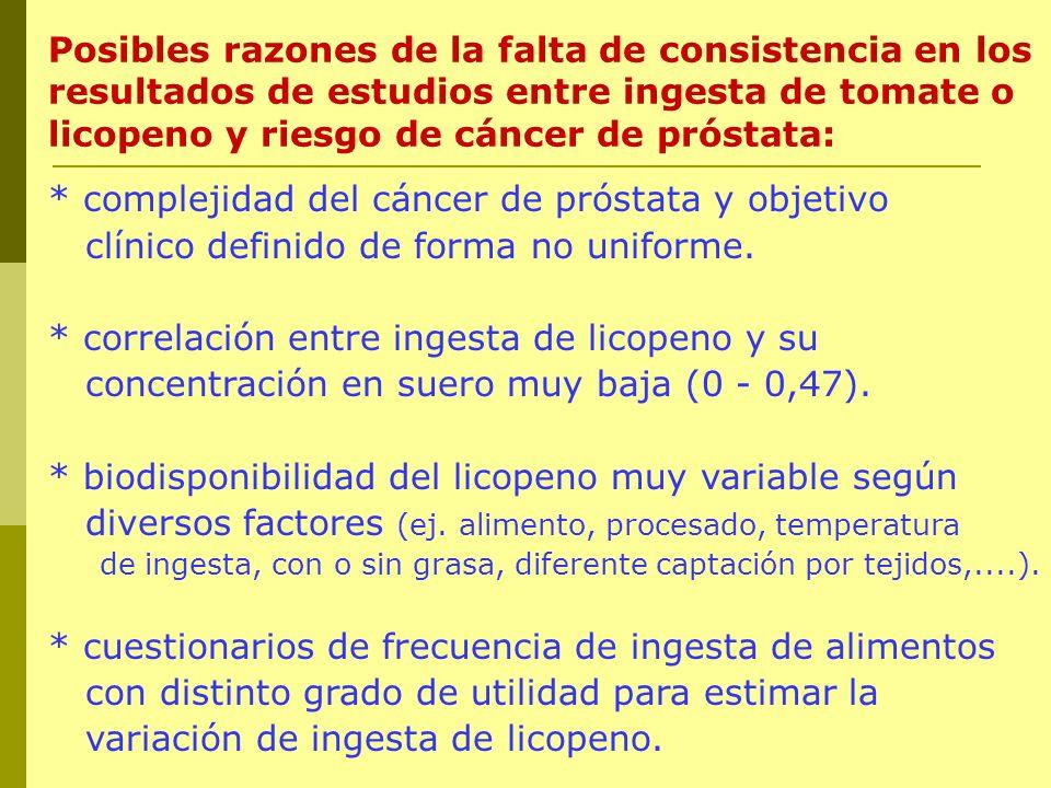 * complejidad del cáncer de próstata y objetivo clínico definido de forma no uniforme. * correlación entre ingesta de licopeno y su concentración en s