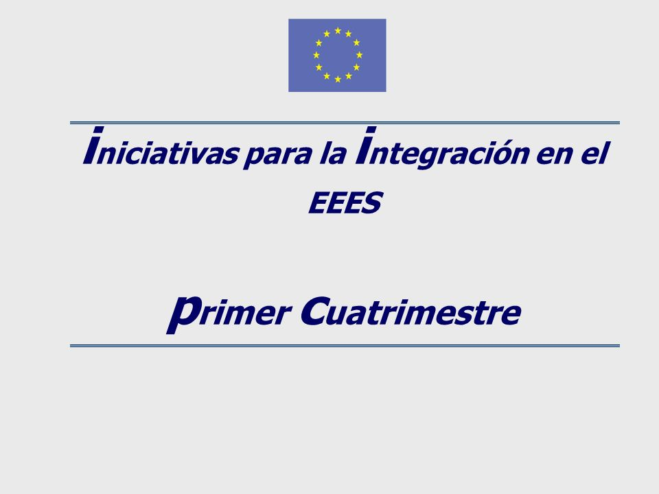 i niciativas para la i ntegración en el EEES p rimer c uatrimestre