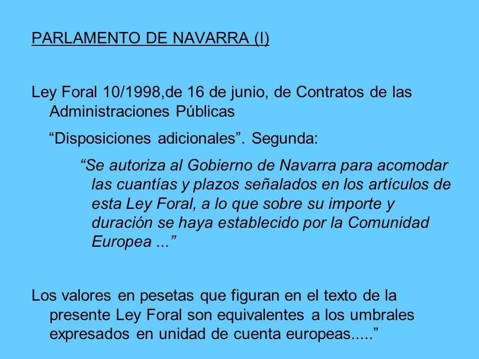 PARLAMENTO DE NAVARRA (I) Ley Foral 10/1998,de 16 de junio, de Contratos de las Administraciones Públicas Disposiciones adicionales.