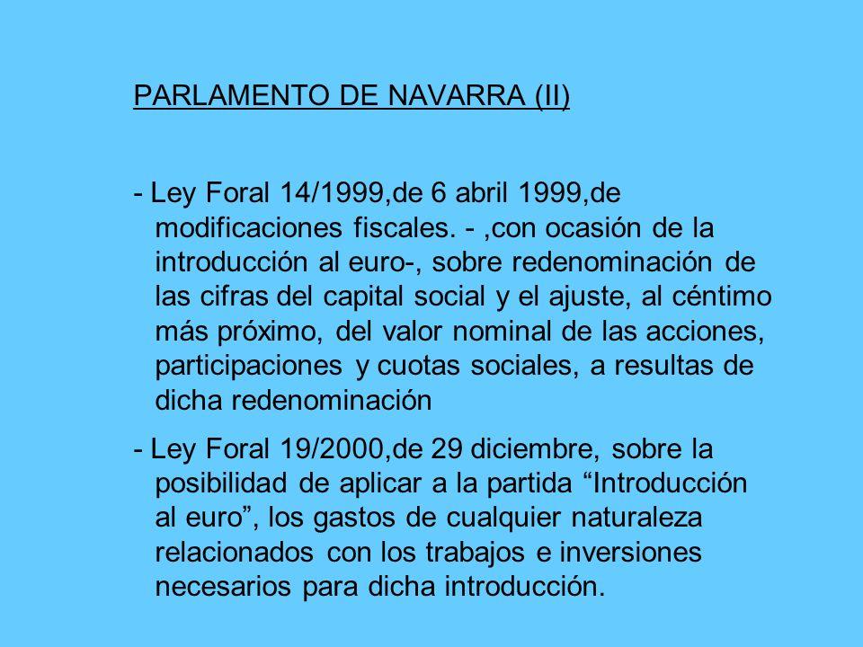PARLAMENTO DE NAVARRA (II) - Ley Foral 14/1999,de 6 abril 1999,de modificaciones fiscales.