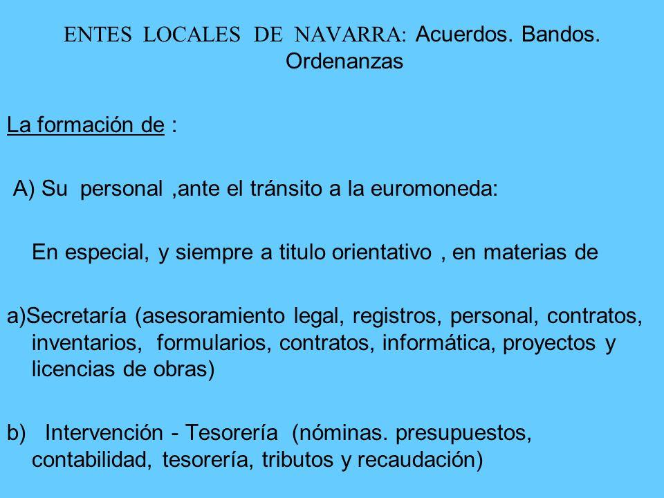 ENTES LOCALES DE NAVARRA: Acuerdos. Bandos.