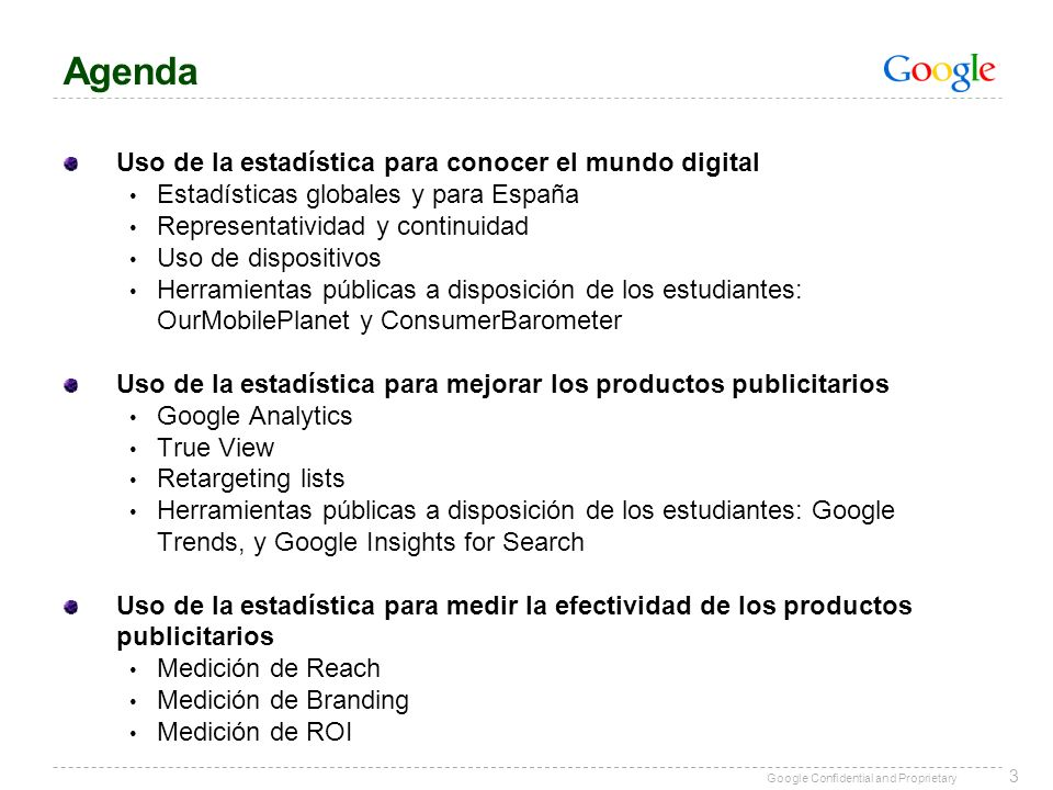 Google Confidential and Proprietary KANTAR WORLPANEL households (n: 8.400) KANTAR WORLDPANEL individuals (n: 4.863) Exposure to Online based on impression tags KANTAR MEDIA TV PANEL (n: 11.912) Official Spain TV currency Exposure to TV based on fusion to TV currency panel (Kantar Media) FIXED FUSION Fusion process is based on similarities among Kantar Media (TV) and Kantar Worldpanel (online) panelists.