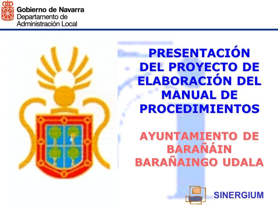 PRESENTACIÓN DEL PROYECTO DE ELABORACIÓN DEL MANUAL DE PROCEDIMIENTOS AYUNTAMIENTO DE BARAÑÁIN BARAÑAINGO UDALA SINERGIUM