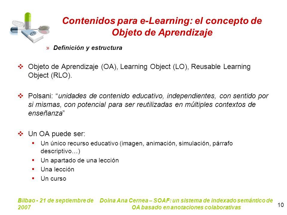 Bilbao - 21 de septiembre de 2007 Doina Ana Cernea – SOAF: un sistema de indexado semántico de OA basado en anotaciones colaborativas 10 Contenidos pa