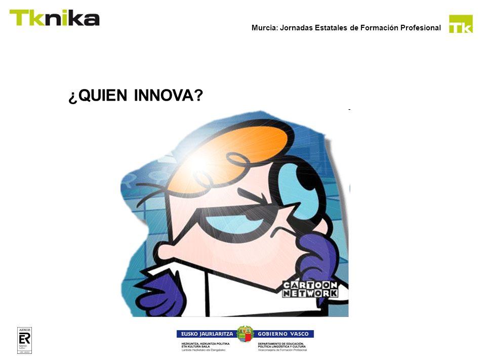 Murcia: Jornadas Estatales de Formación Profesional ¿QUIEN INNOVA?