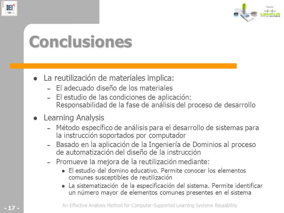 An Effective Analysis Method for Computer-Supported Learning Systems Reusability - 17 - Conclusiones La reutilización de materiales implica: – El adec