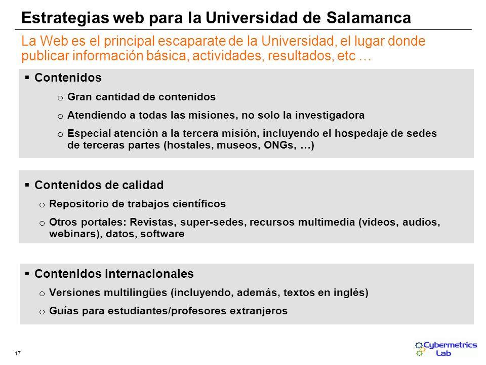 17 La Web es el principal escaparate de la Universidad, el lugar donde publicar información básica, actividades, resultados, etc … Contenidos o Gran c
