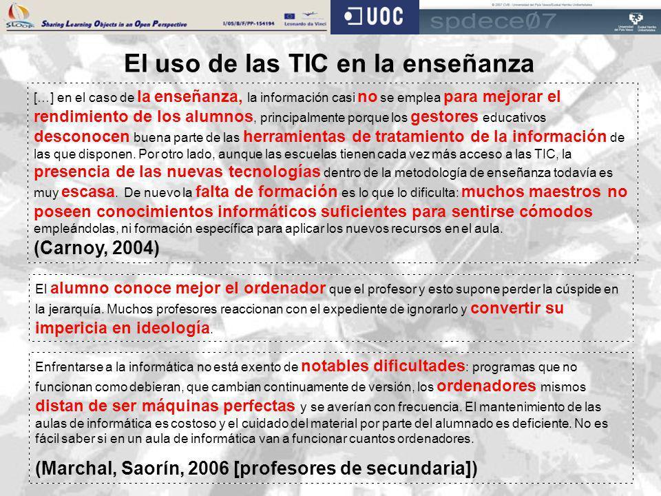El uso de las TIC en la enseñanza […] en el caso de la enseñanza, la información casi no se emplea para mejorar el rendimiento de los alumnos, princip