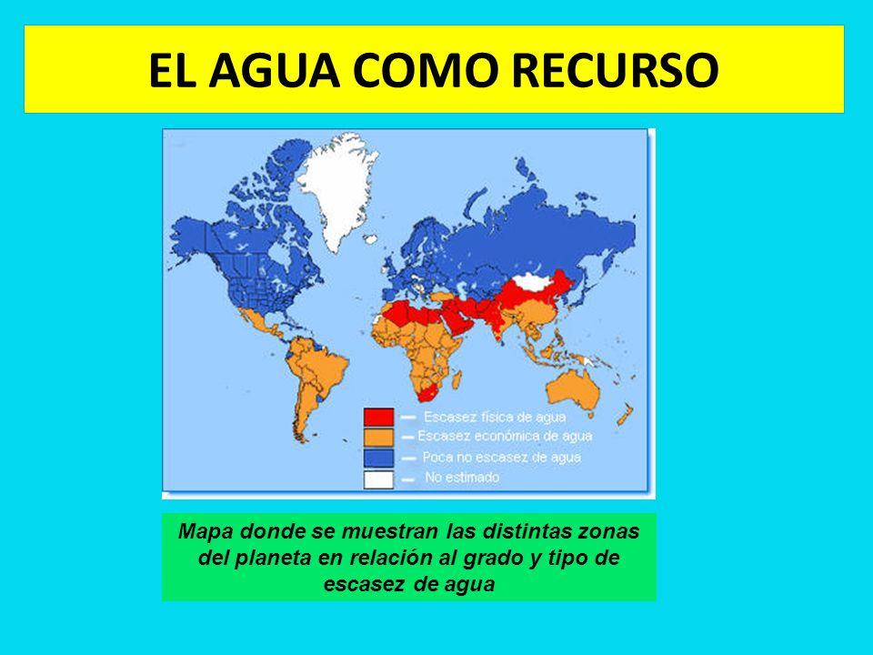 EL AGUA COMO RECURSO Mapa donde se muestran las distintas zonas del planeta en relación al grado y tipo de escasez de agua