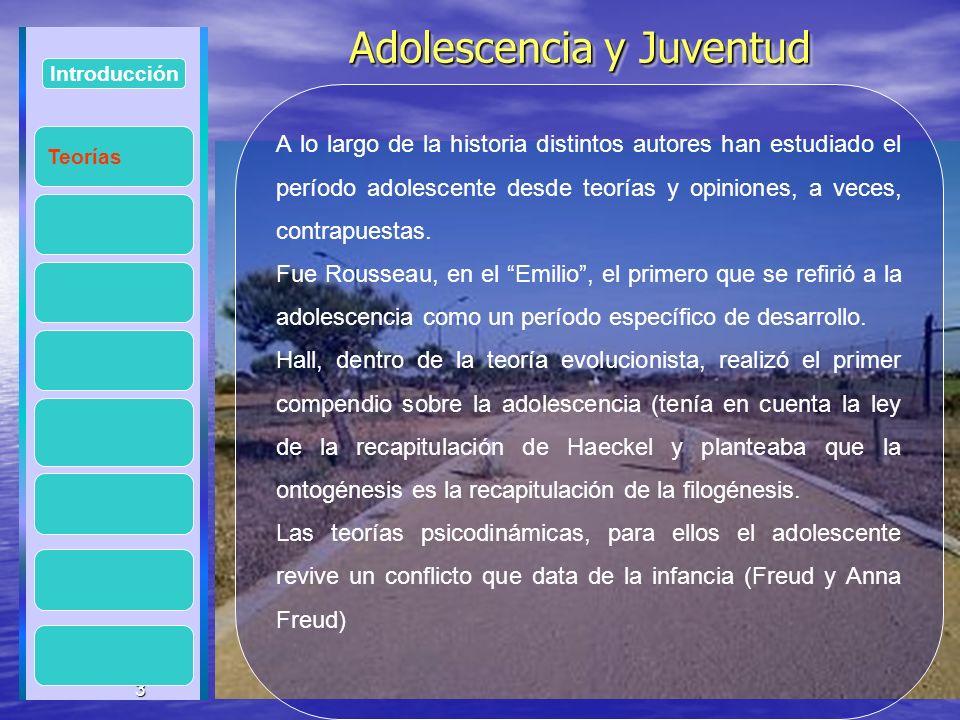 3 Adolescencia y Juventud Adolescencia y Juventud 3 Introducción A lo largo de la historia distintos autores han estudiado el período adolescente desd