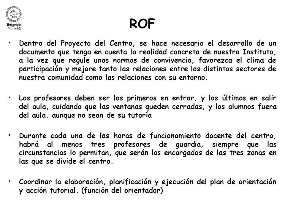 ROF Dentro del Proyecto del Centro, se hace necesario el desarrollo de un documento que tenga en cuenta la realidad concreta de nuestro Instituto, a l