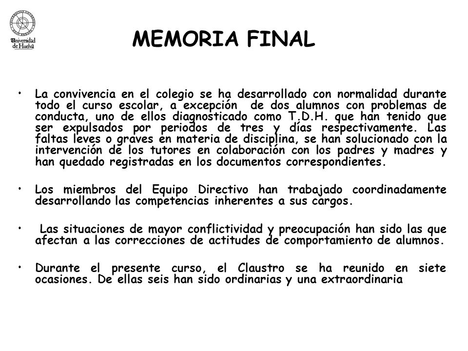 MEMORIA FINAL La convivencia en el colegio se ha desarrollado con normalidad durante todo el curso escolar, a excepción de dos alumnos con problemas d