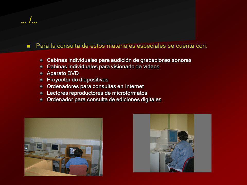 Para la consulta de estos materiales especiales se cuenta con: Para la consulta de estos materiales especiales se cuenta con: Cabinas individuales par