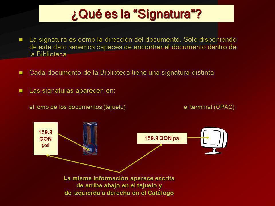 Ordenación de los Libros Para la mayoría de los libros, la signatura se compone de números y letras, según el esquema siguiente: Para la mayoría de los libros, la signatura se compone de números y letras, según el esquema siguiente: Número de la CDU (Clasificación Decimal Universal) simplificado, que se corresponde con la materia de que trata el libro Código de clasificación Número de la CDU (Clasificación Decimal Universal) simplificado, que se corresponde con la materia de que trata el libro (y en su defecto del título) En mayúsculas Tres primeras letras del apellido del autor (y en su defecto del título) En mayúsculas En minúsculas Tres primeras letras del título En minúsculas En ocasiones, la signatura va precedida de unas siglas que nos indican un tipo de obra en particular REF (Obras de referencia) y MAN (Manuales) Es útil saber que, dado que los libros son clasificados de acuerdo con su materia, encontraremos en lugares próximos de la estantería distintos títulos que tratan el mismo tema Es útil saber que, dado que los libros son clasificados de acuerdo con su materia, encontraremos en lugares próximos de la estantería distintos títulos que tratan el mismo tema … /…