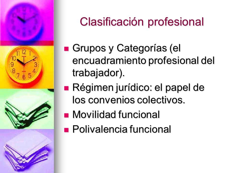 Clasificación profesional Grupos y Categorías (el encuadramiento profesional del trabajador). Grupos y Categorías (el encuadramiento profesional del t