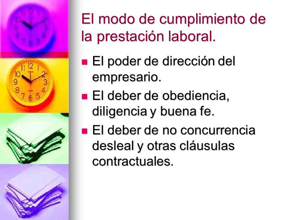 Garantías del cumplimiento de la prestación laboral Facultades empresariales de control de la prestación.