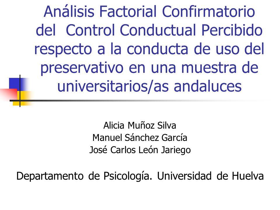 Análisis Factorial Confirmatorio del Control Conductual Percibido respecto a la conducta de uso del preservativo en una muestra de universitarios/as a