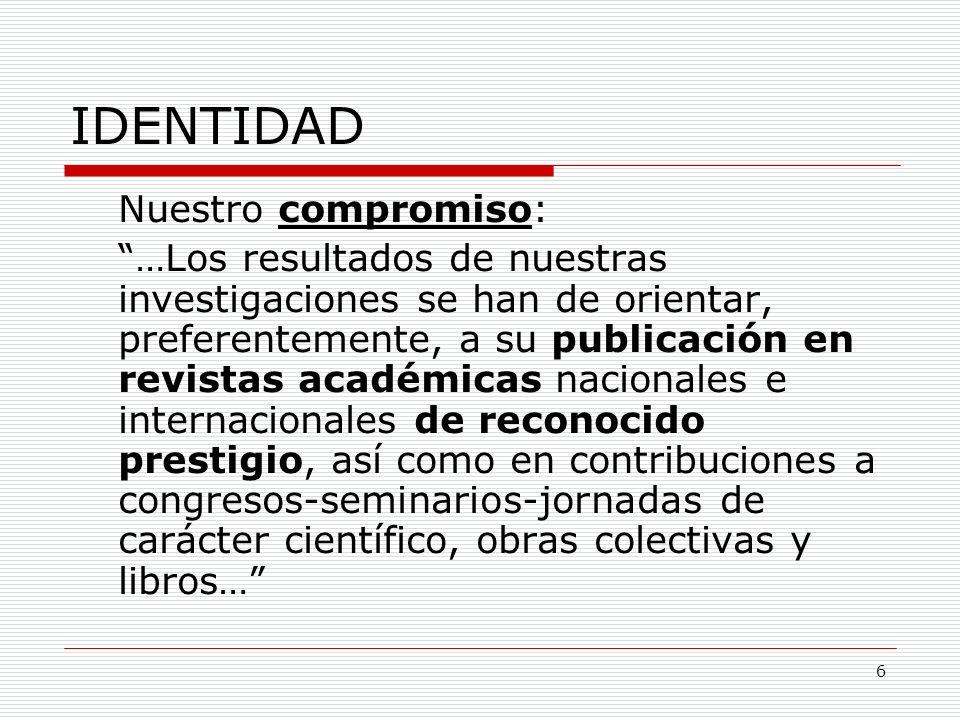 7 INVESTIGADOR PRINCIPAL INVESTIGADORES DOCTORES INVESTIGADORES NO DOCTORES INVESTIGADORES EXTERNOS CONSEJO ASESOR PROFESIONAL ESTRUCTURA DE GEIDETUR