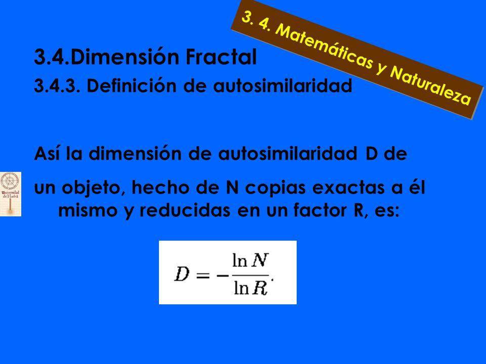 3.4.Dimensión Fractal 3.4.3. ¿Qué exponente D encontramos al aplicar este método al triángulo de Sierpinski? (1/2 n ) -D = 3 n Despejando n : D ln 2 n