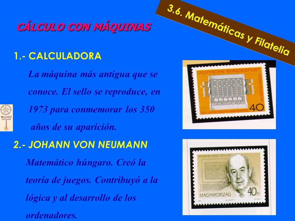 GEOMETRÍA Y ANÁLISIS 1.- BANDA DE MÖBIUS 2.- TRIÁNGULOS SEMEJANTES 3.- LEONHARD EULER 4.- SÍMBOLO PI 3.6. Matemáticas y Filatelia