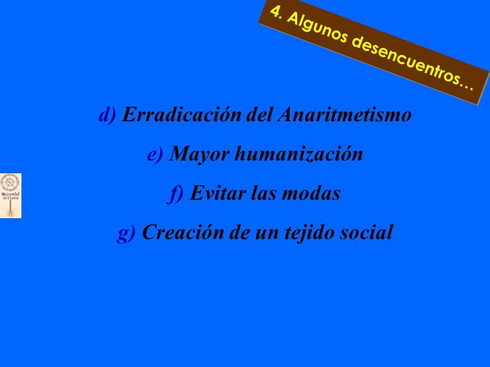 4.2. Siete buenas acciones para la humanización de las Ciencias a) Trabajo Multidisciplinar b) Uso racional de las Ciencias y la Técnica c) Desarrollo
