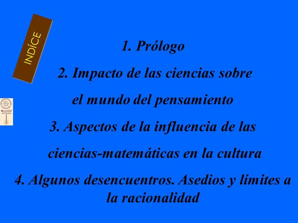 INDÍCE 1.Prólogo 2. Impacto de las ciencias sobre el mundo del pensamiento 3.