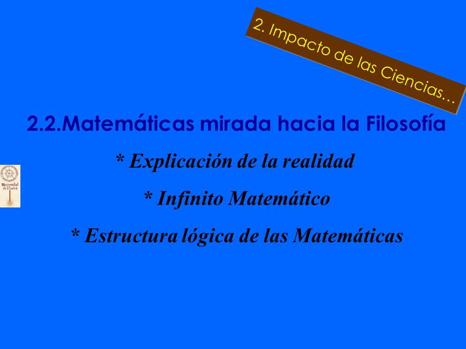 2.1. Filosofía mirada hacia las Matemáticas * Pensamiento Pitagórico * Las Matemáticas como modelo de Pensamiento (Descartes, Pascal, Leibniz) * Las M